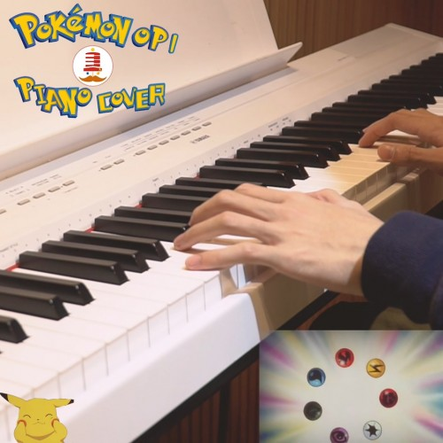 【Pokémon op1 PIANO COVER】2019.2.19